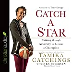 Catch a Star: Shining Through Adversity to Become a Champion | Tamika Catchings,Ken Petersen