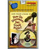 img - for [ HOW DO DINOSAURS SAY GOODNIGHT? [WITH PAPERBACK BOOK] ] By Yolen, Jane ( Author) 2008 [ Compact Disc ] book / textbook / text book