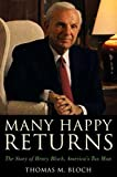 Thomas Bloch Many Happy Returns: The Story of Henry Bloch, America's Tax Man