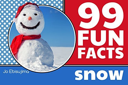 Jo Ebisujima - 99 Fun Facts SNOW: Learning in bite sized pieces (English Edition)