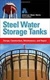 img - for Steel Water Storage Tanks: Design, Construction, Maintenance, and Repair book / textbook / text book