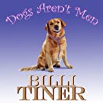 Dogs Aren't Men | Billi Tiner