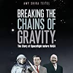 Breaking the Chains of Gravity: The Story of Spaceflight Before NASA | Amy Shira Teitel