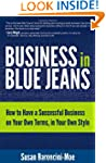 Business In Blue Jeans: How To Have A...