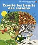 �COUTE LES BRUITS DES SAISONS (LIVRE...