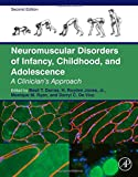 img - for Neuromuscular Disorders of Infancy, Childhood, and Adolescence, Second Edition: A Clinician's Approach book / textbook / text book