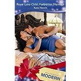 Royal Love-Child, Forbidden Marriage (Mills & Boon Modern)by Kate Hewitt