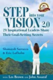 img - for Step into Your Vision 2.0: 24 Inspirational Leaders Share Their Goal-Setting Secrets book / textbook / text book