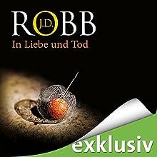 In Liebe und Tod (Eve Dallas 23) Hörbuch von J. D. Robb Gesprochen von: Tanja Geke