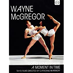 Wayne McGregor: Going Somewhere & A Moment in Time