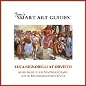 Luca Signorelli at Orvieto: Audio Guide to the San Brizio Chapel in Orvieto and Its Remarkable Fresco Cycle (       UNABRIDGED) by Jonathan B. Reiss Narrated by M. Jane McIntosh