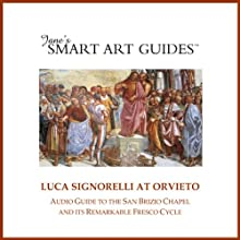 Luca Signorelli at Orvieto: Audio Guide to the San Brizio Chapel in Orvieto and Its Remarkable Fresco Cycle (       UNABRIDGED) by  Jane's Smart Art Guides™ Narrated by M. Jane McIntosh