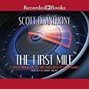 The First Mile: A Launch Manual for Getting Great Ideas into the Market Hörbuch von Scott D. Anthony Gesprochen von: Barry Abrams