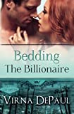 img - for Bedding The Billionaire (Bedding The Bachelors) (Volume 3) book / textbook / text book