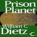 Prison Planet (       UNABRIDGED) by William C. Dietz Narrated by Bill Quinn