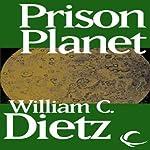 Prison Planet | William C. Dietz