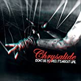 Don't Be Scared, It's About Life by Chrysalide (2012-07-10)