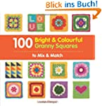 100 Bright & Colourful Granny Squares...