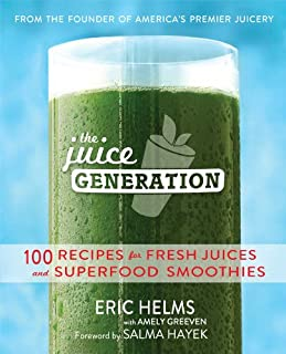 Book Cover: The Juice Generation: 100 Recipes for Fresh Juices and Superfood Smoothies