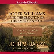 Roger Williams and the Creation of the American Soul: Church, State, and the Birth of Liberty | [John M. Barry]