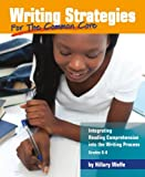 img - for Writing Strategies for the Common Core: Integrating Reading Comprehension into the Writing Process, Grades 6-8 by Hillary Wolfe (2013-12-26) Paperback book / textbook / text book