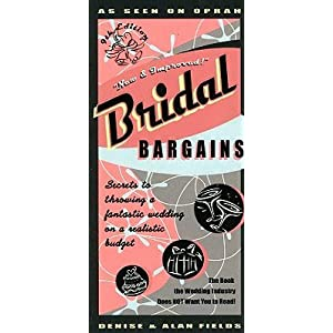 Bridal Bargains wedding book, very helpful for saving money on a wedding.