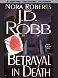 Betrayal in Death (In Death, Book 12)