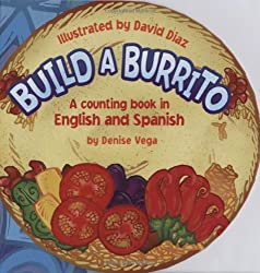 Build a Burrito: A Counting Book in English and Spanish: (Bilingual) (English and Spanish Edition)