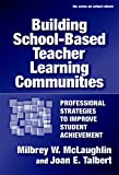 img - for Building School-based Teacher Learning Communities: Professional Strategies to Improve Student Achievement (Series on School Reform) (Series on School Reform (Paperback)) book / textbook / text book