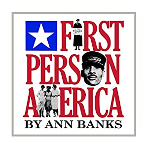 First-Person America (       UNABRIDGED) by Ann Banks Narrated by Tony Kahn