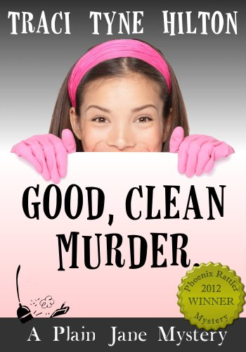 Award-Winning Suspense! Good, Clean Murder: A Plain Jane Mystery (The Plain Jane Mysteries) by Traci Tyne Hilton is Now Just 99 Cents on Kindle!