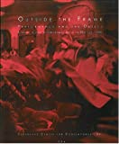 img - for Outside the Frame: Performance and the Object: A Survey History of Performance Art in the USA Since 1950 book / textbook / text book