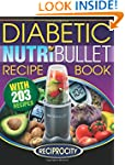 NutriBullet Diabetic Recipe Book: 200...
