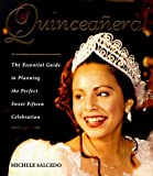 img - for By Michele Salcedo Quinceanera!: The Essential Guide to Planning the Perfect Sweet Fifteen Celebration (1st First Edition) [Hardcover] book / textbook / text book