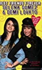 Best Friends Forever: Selena Gomez & Demi Lovato