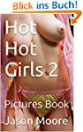 Hot Hot Girls 2: Pictures Book (Engli...