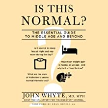 Is This Normal?: The Essential Guide to Middle Age and Beyond (       UNABRIDGED) by John Whyte (Foreword), Dean Ornish Narrated by David Rapkin
