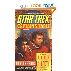 War Dragons (Star Trek: The Captain's Table, Book 1) by L. A. Graf, John J. Ordover and Dean Wesley Smith