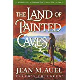 The Land of Painted Caves: A Novel (Earth's Children) ~ Jean M. Auel