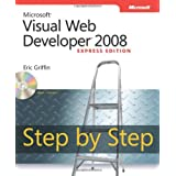 Microsoft Visual Web Developer 2008 Express Edition Step By Step, Book/CD Package (PRO- Step by Step Developer)by Eric Griffin