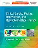 img - for Clinical Cardiac Pacing, Defibrillation and Resynchronization Therapy: Expert Consult Premium Edition - Enhanced Online Features and Print, 4e 4th (fourth) Edition by Ellenbogen MD, Kenneth A., Wilkoff MD, Bruce L., Kay MD, G. published by Saunders (2011) book / textbook / text book