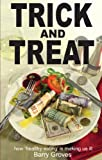 Trick and Treat: how 'healthy eating' is making us ill