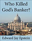 Who Killed God's Banker?: A 30 Year Investigation