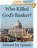 Who Killed God's Banker?: A 30 Year Investigation