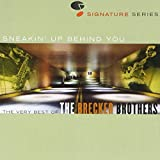 Sneaakin' Up Behind You: The Very Best Of The Brecker Brothers