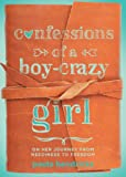 img - for Confessions of a Boy-Crazy Girl: On Her Journey From Neediness to Freedom book / textbook / text book