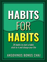 Habits For Habits: 26 Habits To Start A Habit, Stick To It And Change Your Life: Habits For Habits by Ansovinus Bonus Chai ebook deal