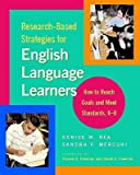 img - for Research-Based Strategies for English Language Learners: How to Reach Goals and Meet Standards, K-8   [RESEARCH-BASED STRATEGIES FOR] [Paperback] book / textbook / text book