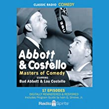 Abbott & Costello: Masters of Comedy (       UNABRIDGED) by Bud Abbott, Lou Costello