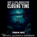 Don't the Monsters All Get Scarier at Closing Time: A Short Horror Story | Terry M. West